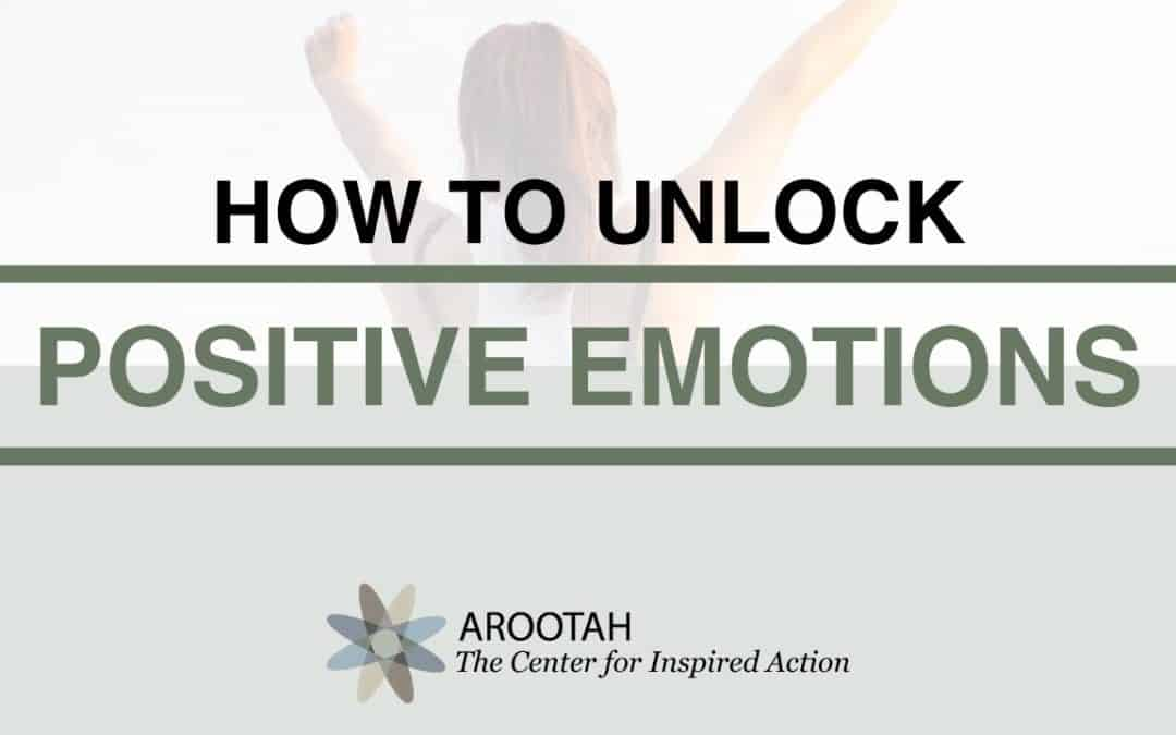 How To Unlock Positive Emotions